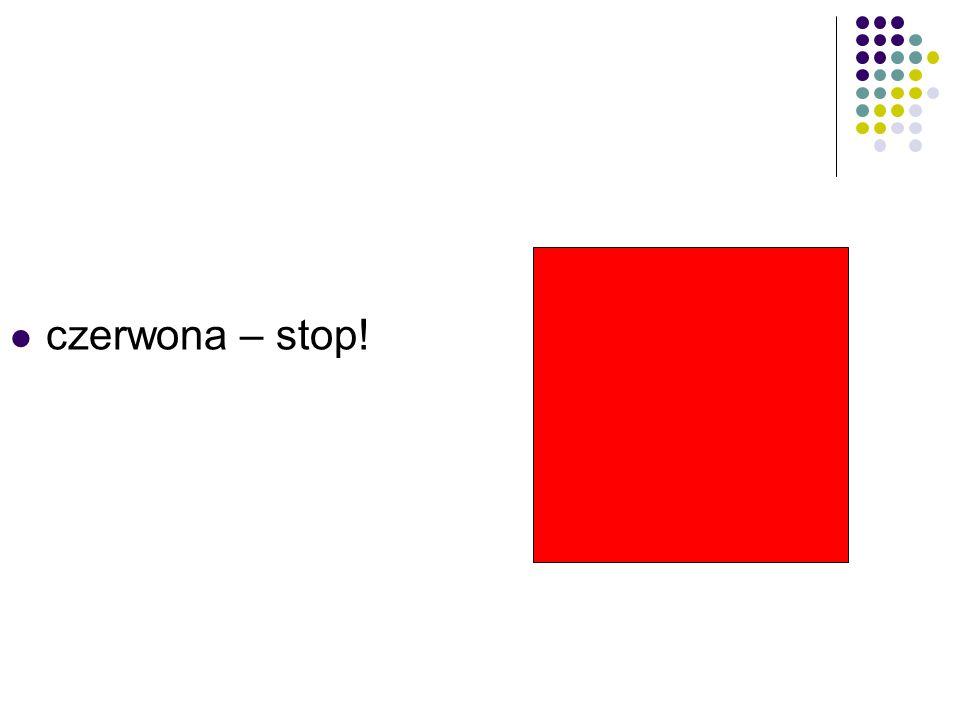 czerwona – stop!