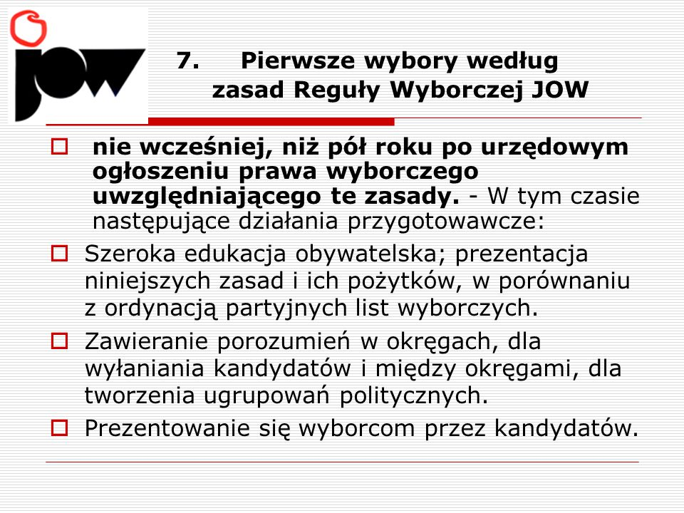 7. Pierwsze wybory według zasad Reguły Wyborczej JOW