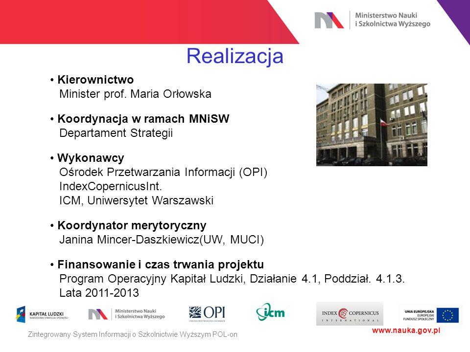 Realizacja • Kierownictwo Minister prof. Maria Orłowska