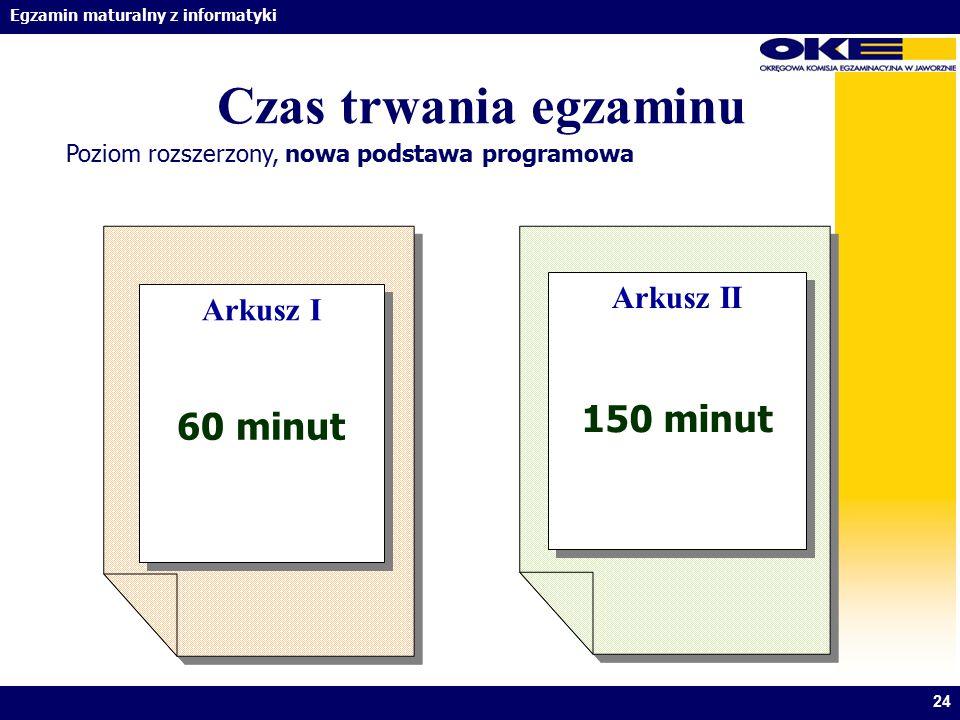 Czas trwania egzaminu 150 minut 60 minut Arkusz II Arkusz I