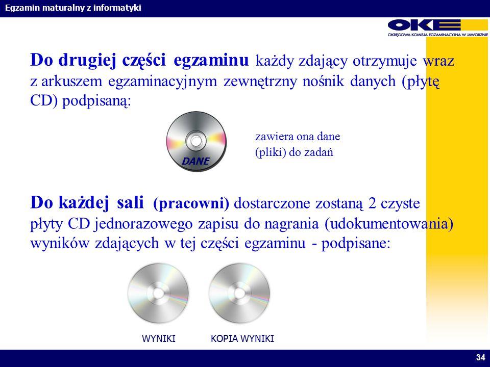 Do drugiej części egzaminu każdy zdający otrzymuje wraz z arkuszem egzaminacyjnym zewnętrzny nośnik danych (płytę CD) podpisaną: