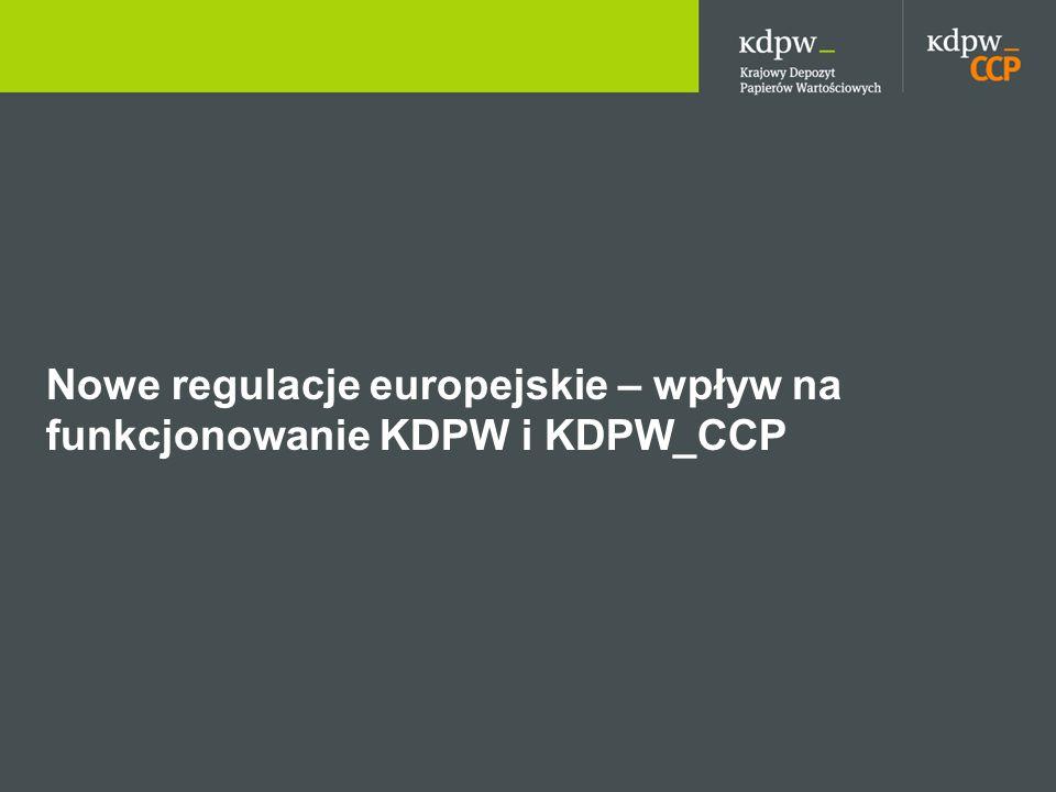 Nowe regulacje europejskie – wpływ na funkcjonowanie KDPW i KDPW_CCP