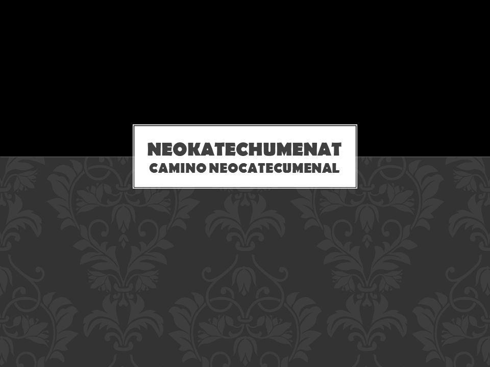 Neokatechumenat CAMINO NEOCATECUMENAL