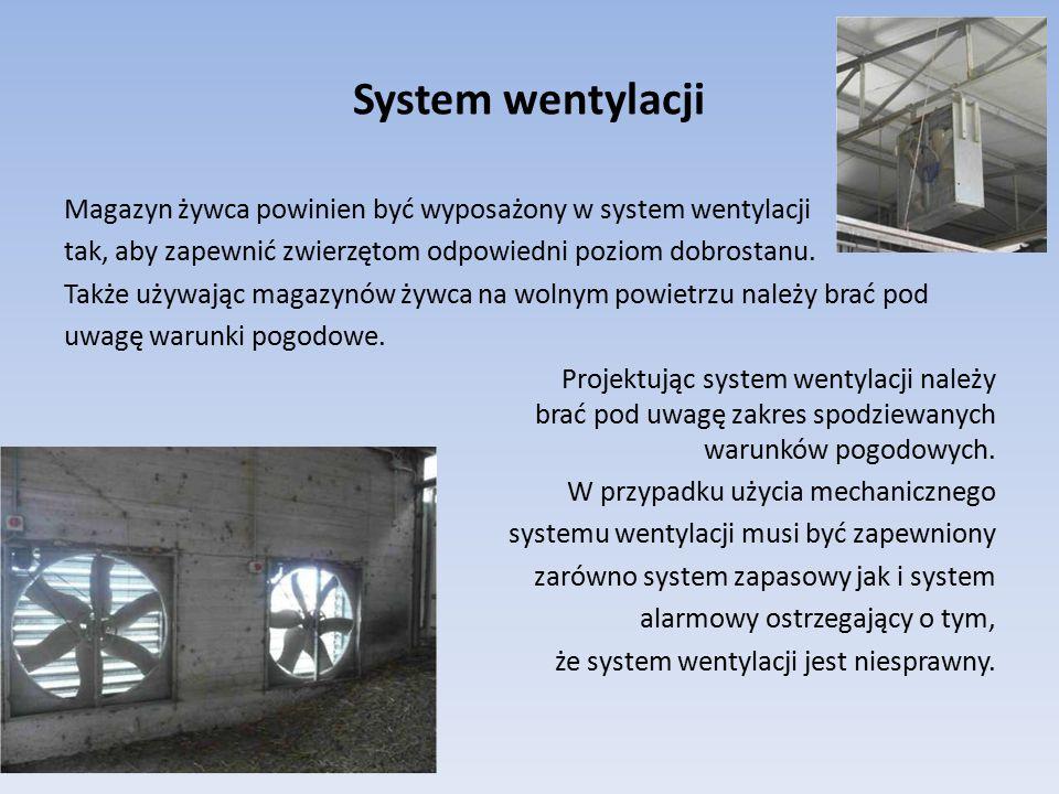System wentylacji Magazyn żywca powinien być wyposażony w system wentylacji. tak, aby zapewnić zwierzętom odpowiedni poziom dobrostanu.