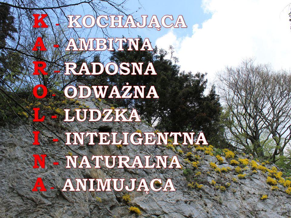 K - KOCHAJĄCA A - AMBITNA