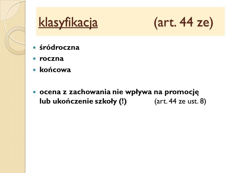 klasyfikacja (art. 44 ze) śródroczna roczna końcowa