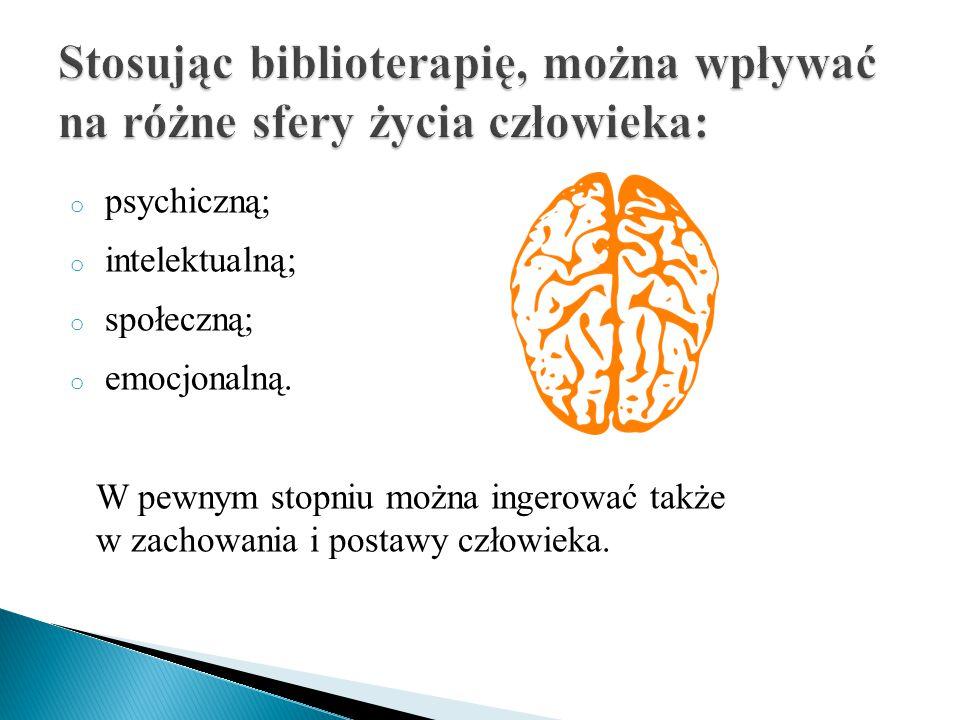 Stosując biblioterapię, można wpływać na różne sfery życia człowieka: