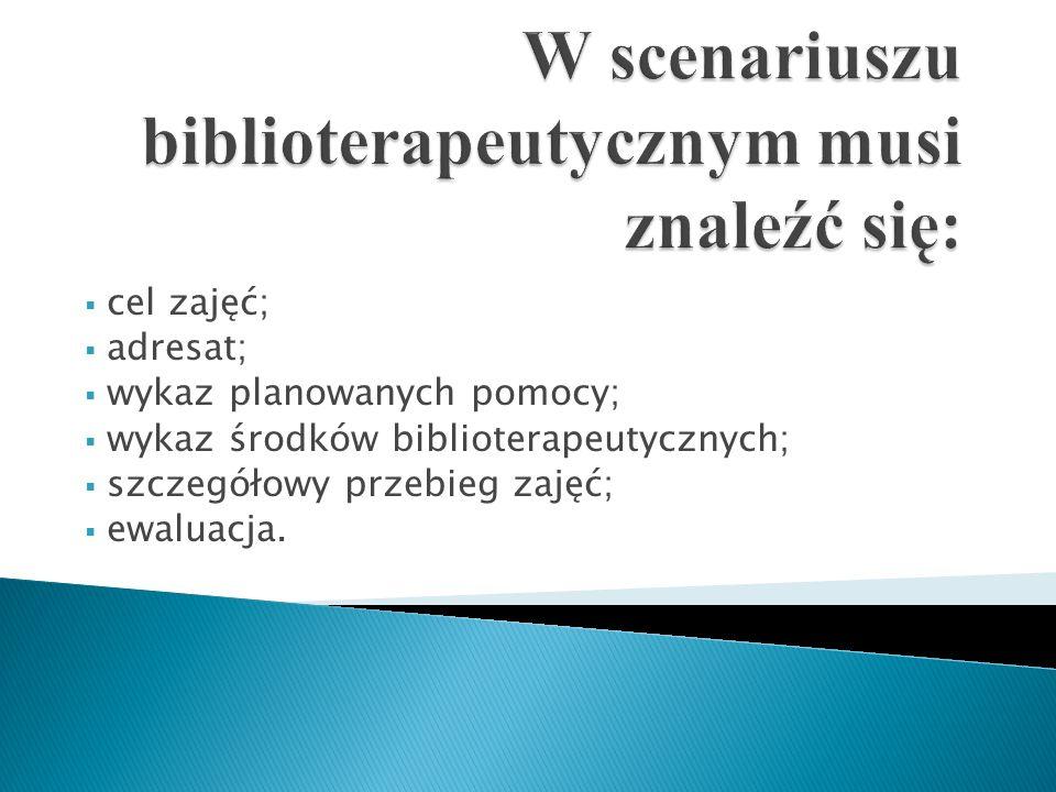 W scenariuszu biblioterapeutycznym musi znaleźć się: