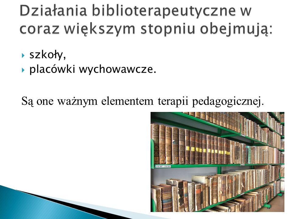 Działania biblioterapeutyczne w coraz większym stopniu obejmują: