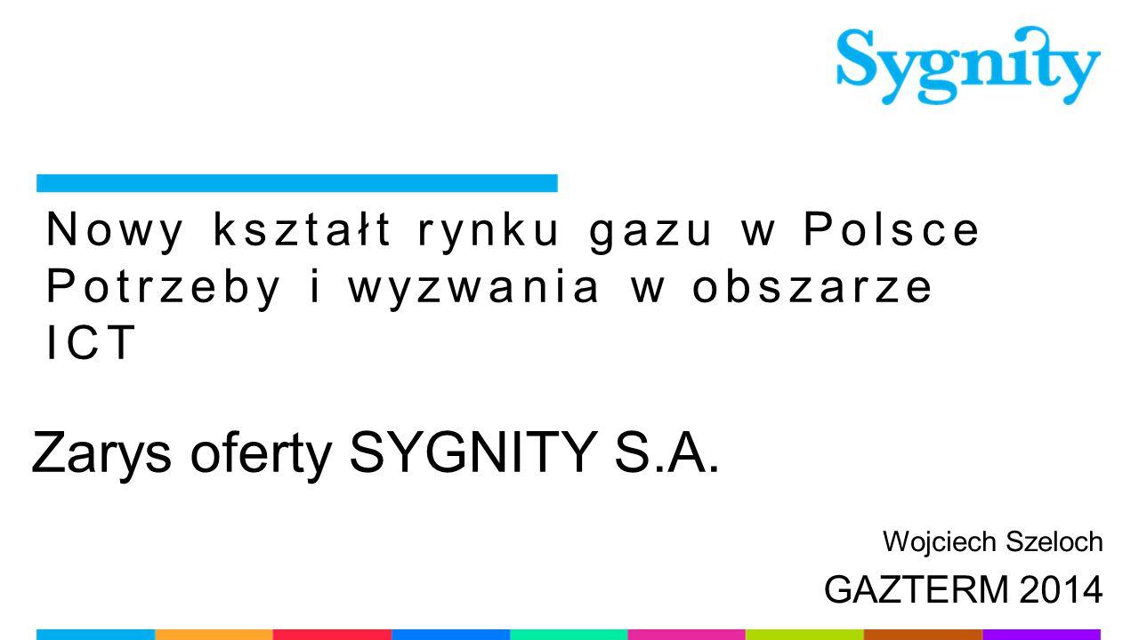 Nowy kształt rynku gazu w Polsce Potrzeby i wyzwania w obszarze ICT