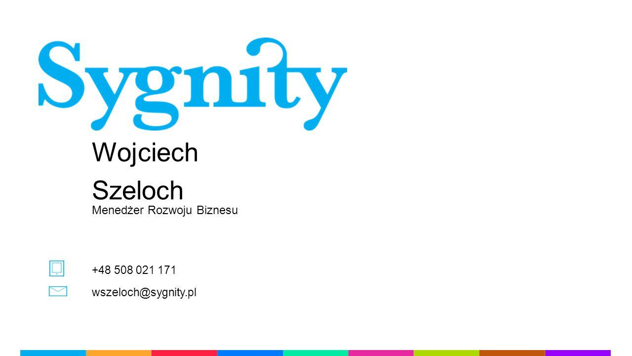 Wojciech Szeloch Menedżer Rozwoju Biznesu +48 508 021 171