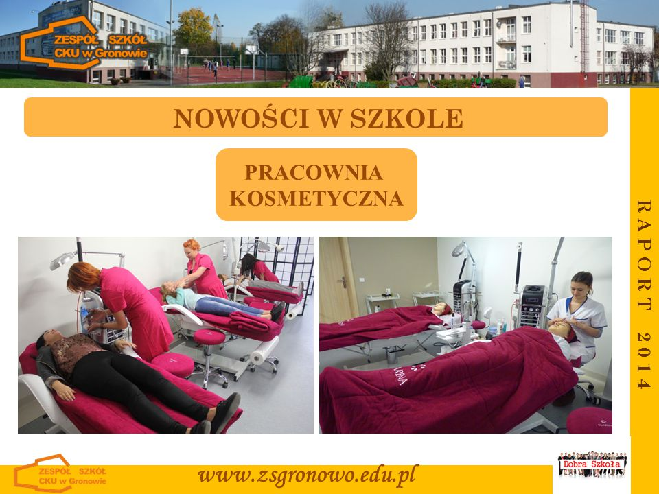 NOWOŚCI W SZKOLE www.zsgronowo.edu.pl PRACOWNIA KOSMETYCZNA