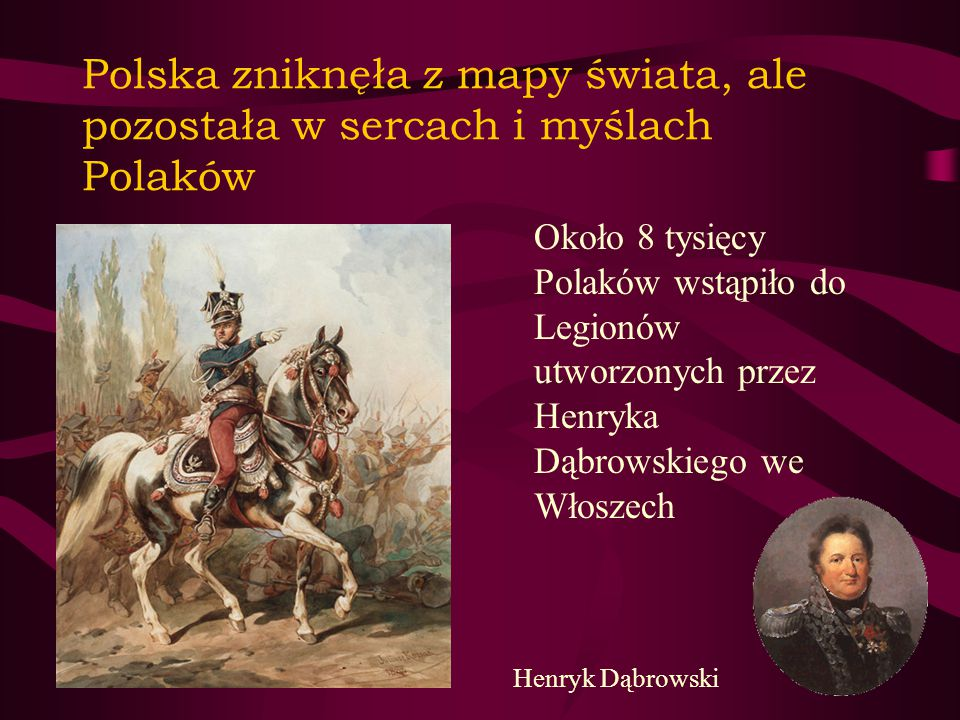 Polska zniknęła z mapy świata, ale pozostała w sercach i myślach Polaków