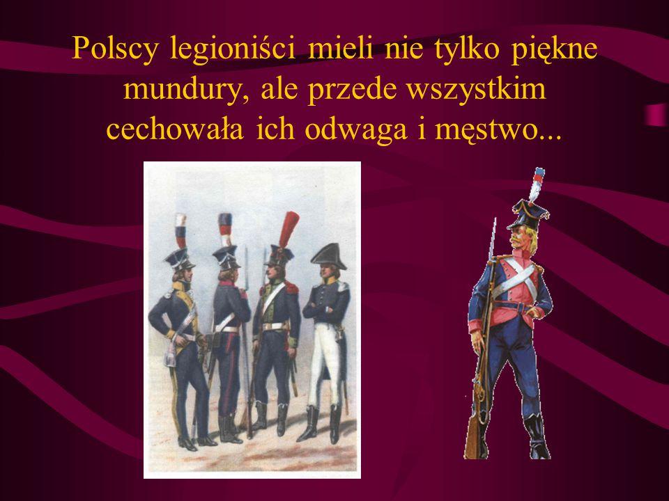 Polscy legioniści mieli nie tylko piękne mundury, ale przede wszystkim cechowała ich odwaga i męstwo...