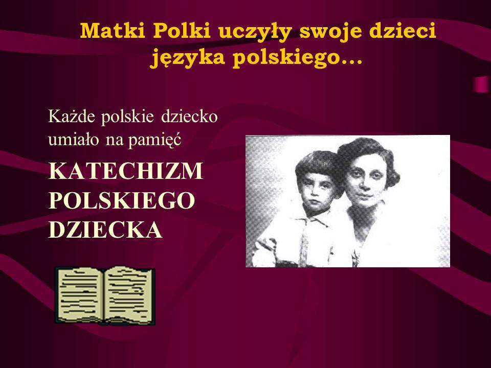 Matki Polki uczyły swoje dzieci języka polskiego...