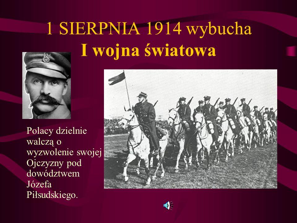 1 SIERPNIA 1914 wybucha I wojna światowa