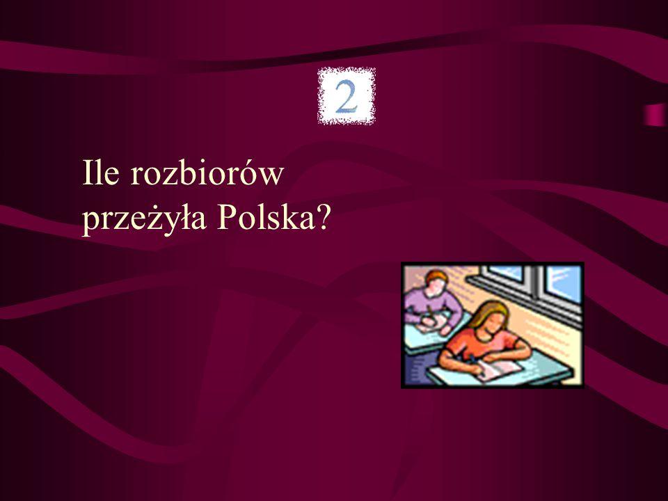 Ile rozbiorów przeżyła Polska