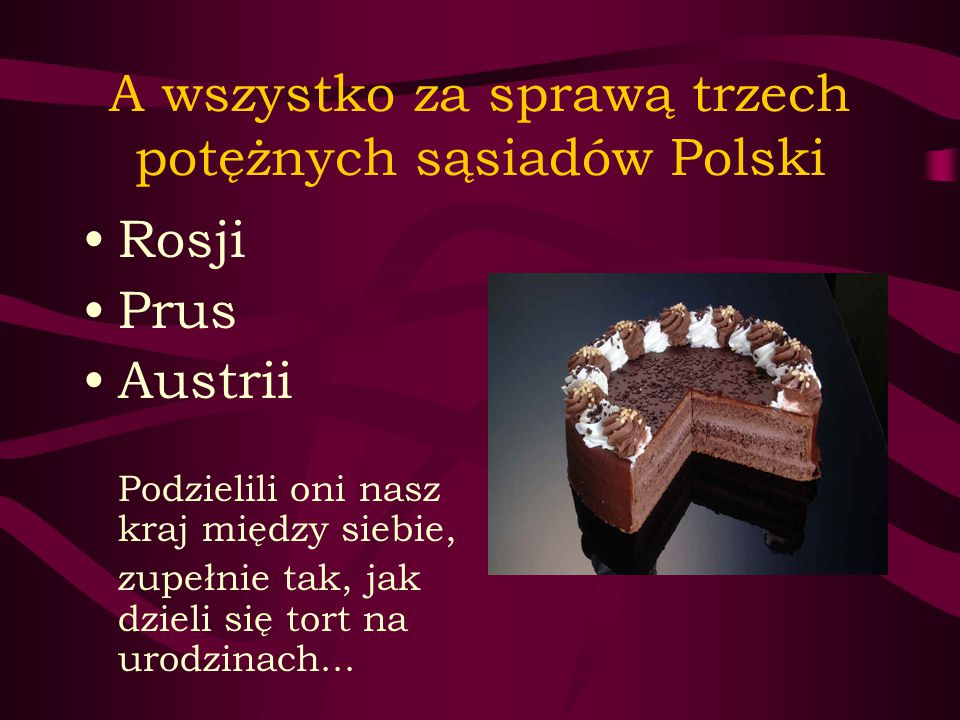 A wszystko za sprawą trzech potężnych sąsiadów Polski