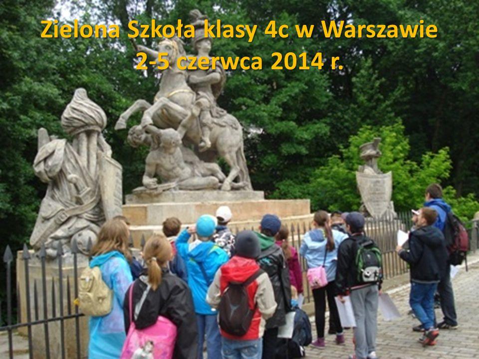 Zielona Szkoła klasy 4c w Warszawie 2-5 czerwca 2014 r.