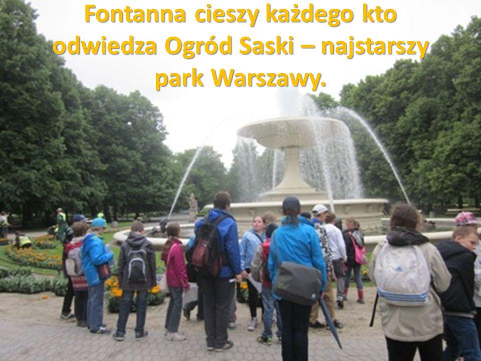 Fontanna cieszy każdego kto odwiedza Ogród Saski – najstarszy park Warszawy.