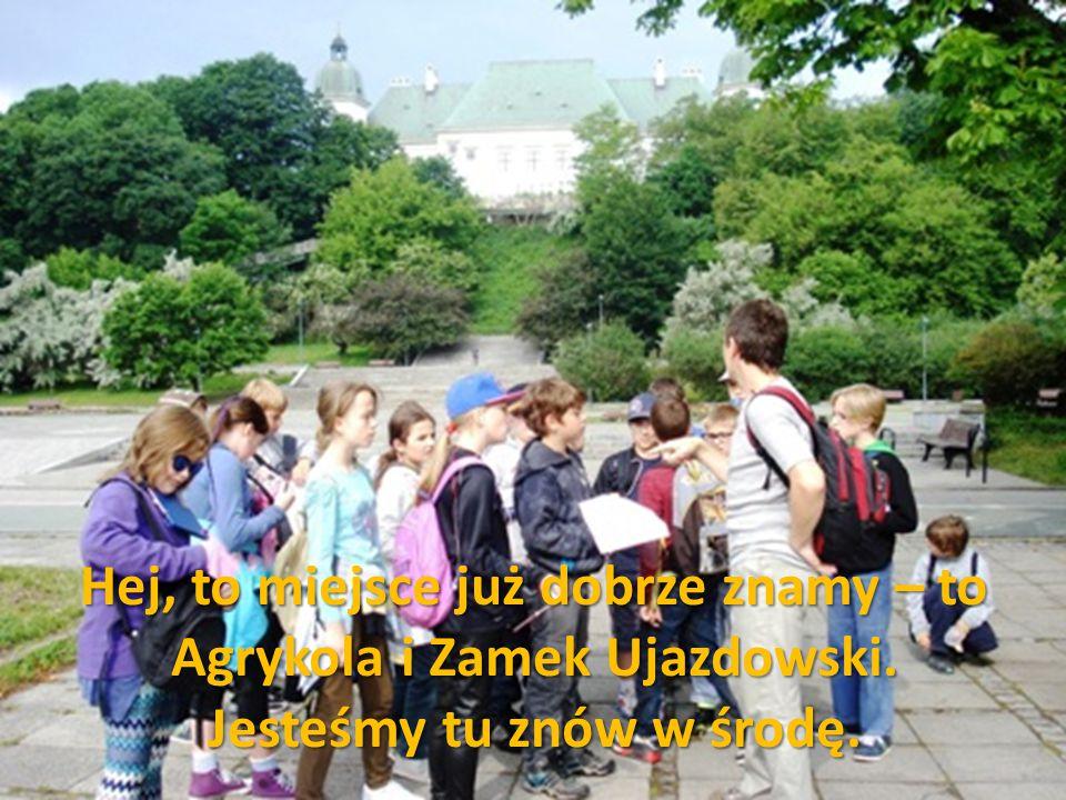 Hej, to miejsce już dobrze znamy – to Agrykola i Zamek Ujazdowski