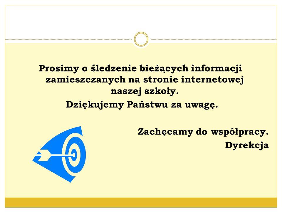 Prosimy o śledzenie bieżących informacji zamieszczanych na stronie internetowej naszej szkoły.