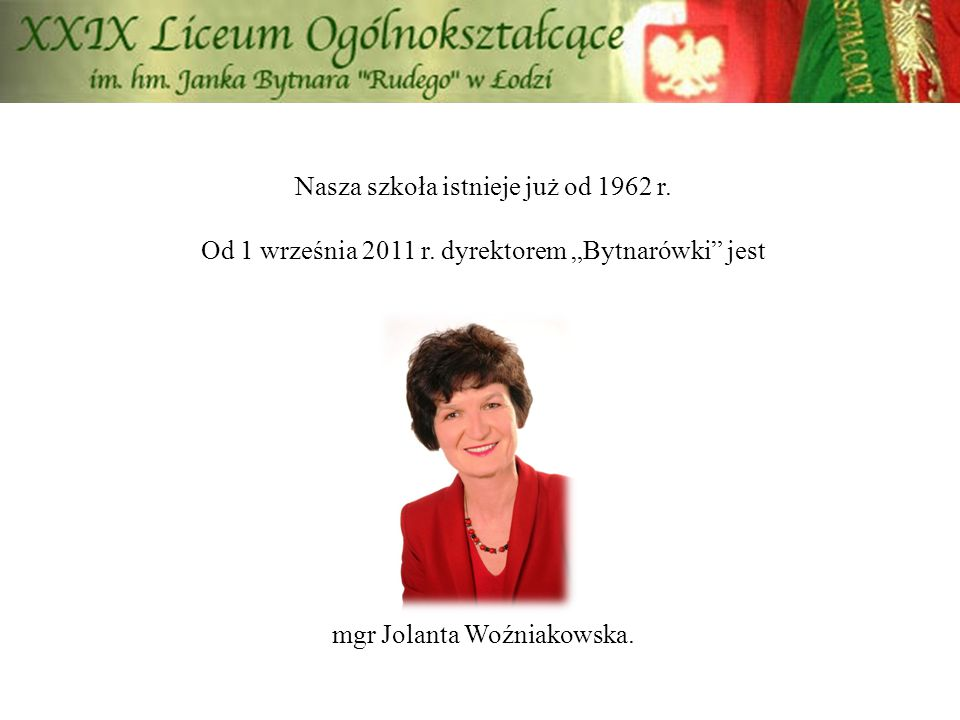 Nasza szkoła istnieje już od 1962 r. Od 1 września 2011 r