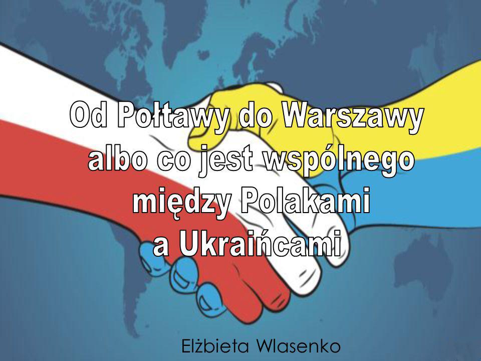 Od Połtawy do Warszawy albo co jest wspólnego między Polakami