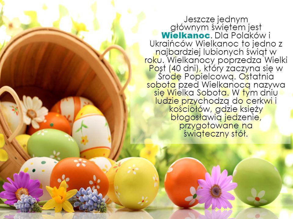 Jeszcze jednym głównym świętem jest Wielkanoc