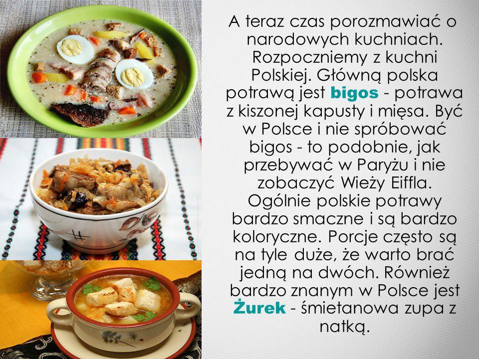 A teraz czas porozmawiać o narodowych kuchniach