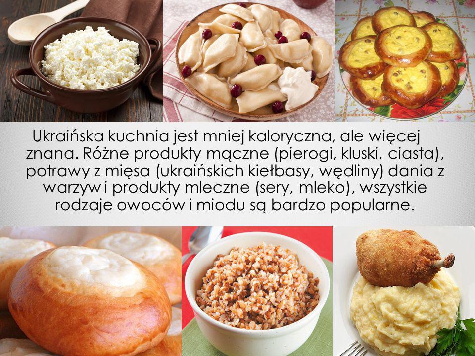 Ukraińska kuchnia jest mniej kaloryczna, ale więcej znana
