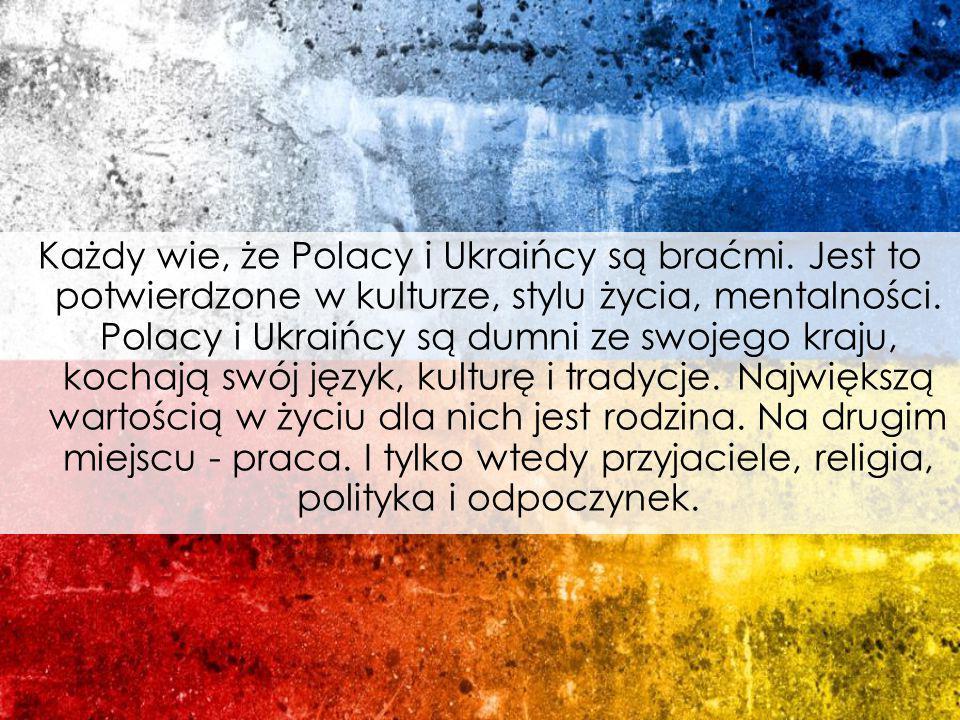 Każdy wie, że Polacy i Ukraińcy są braćmi