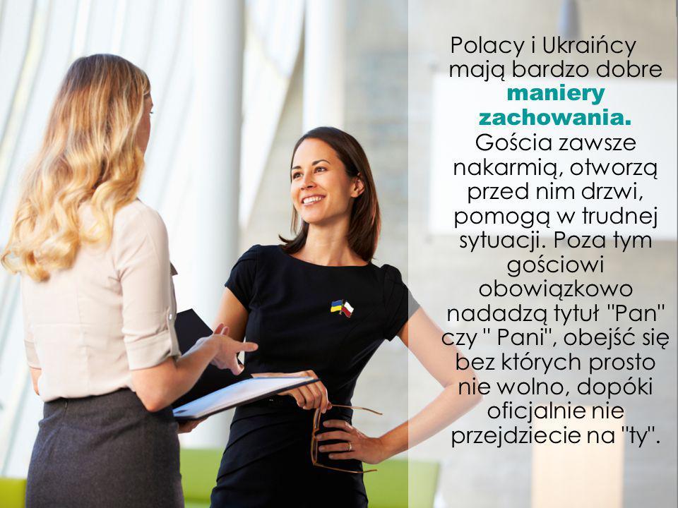 Polacy i Ukraińcy mają bardzo dobre maniery zachowania