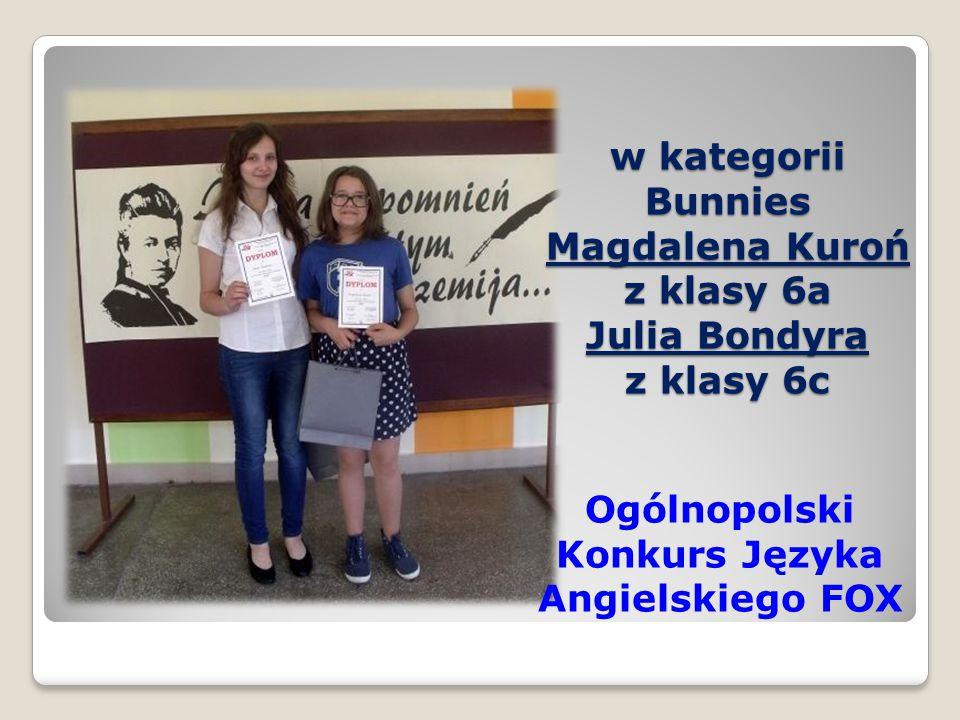w kategorii Bunnies Magdalena Kuroń z klasy 6a Julia Bondyra z klasy 6c