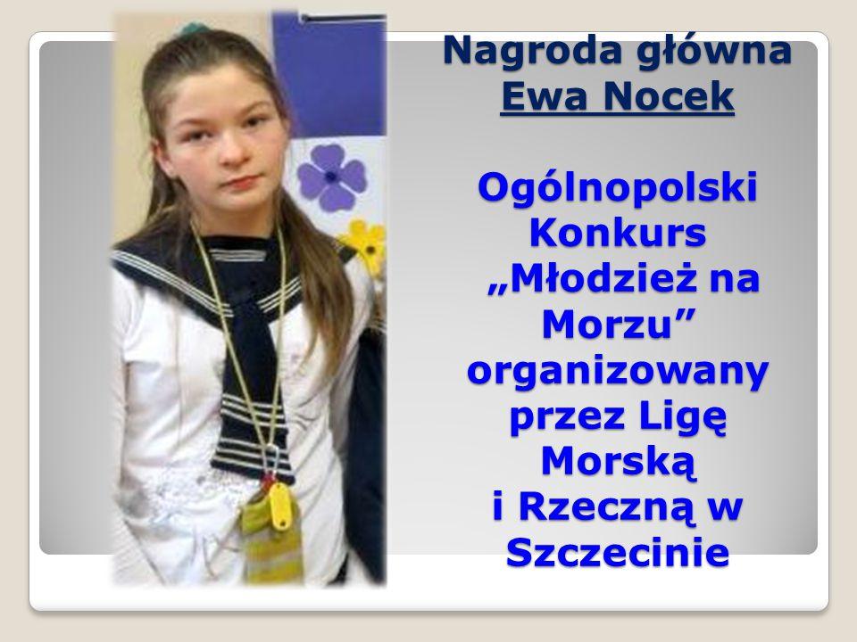 """Nagroda główna Ewa Nocek Ogólnopolski Konkurs """"Młodzież na Morzu organizowany przez Ligę Morską i Rzeczną w Szczecinie"""