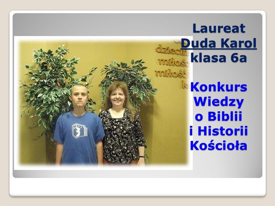 Laureat Duda Karol klasa 6a Konkurs Wiedzy o Biblii i Historii Kościoła