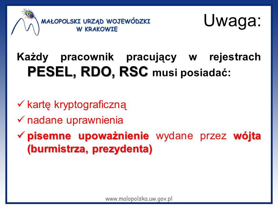 Uwaga: Każdy pracownik pracujący w rejestrach PESEL, RDO, RSC musi posiadać: kartę kryptograficzną.