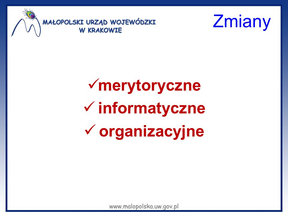 Zmiany merytoryczne informatyczne organizacyjne