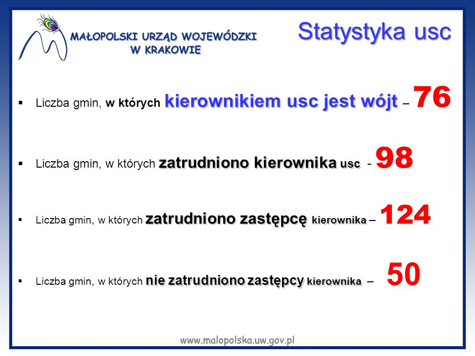 Statystyka usc Liczba gmin, w których kierownikiem usc jest wójt – 76