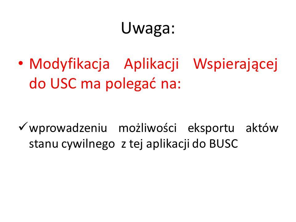 Uwaga: Modyfikacja Aplikacji Wspierającej do USC ma polegać na: