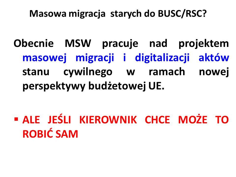 Masowa migracja starych do BUSC/RSC