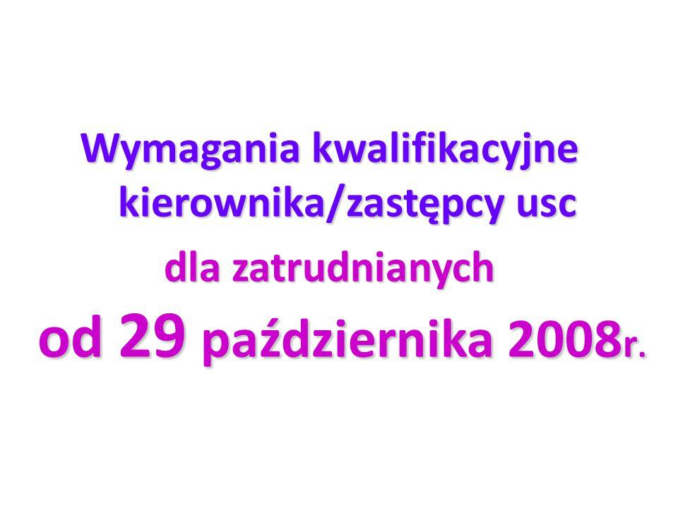 Wymagania kwalifikacyjne kierownika/zastępcy usc dla zatrudnianych od 29 października 2008r.