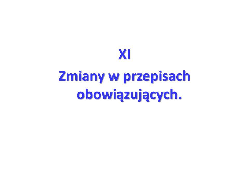 XI Zmiany w przepisach obowiązujących.