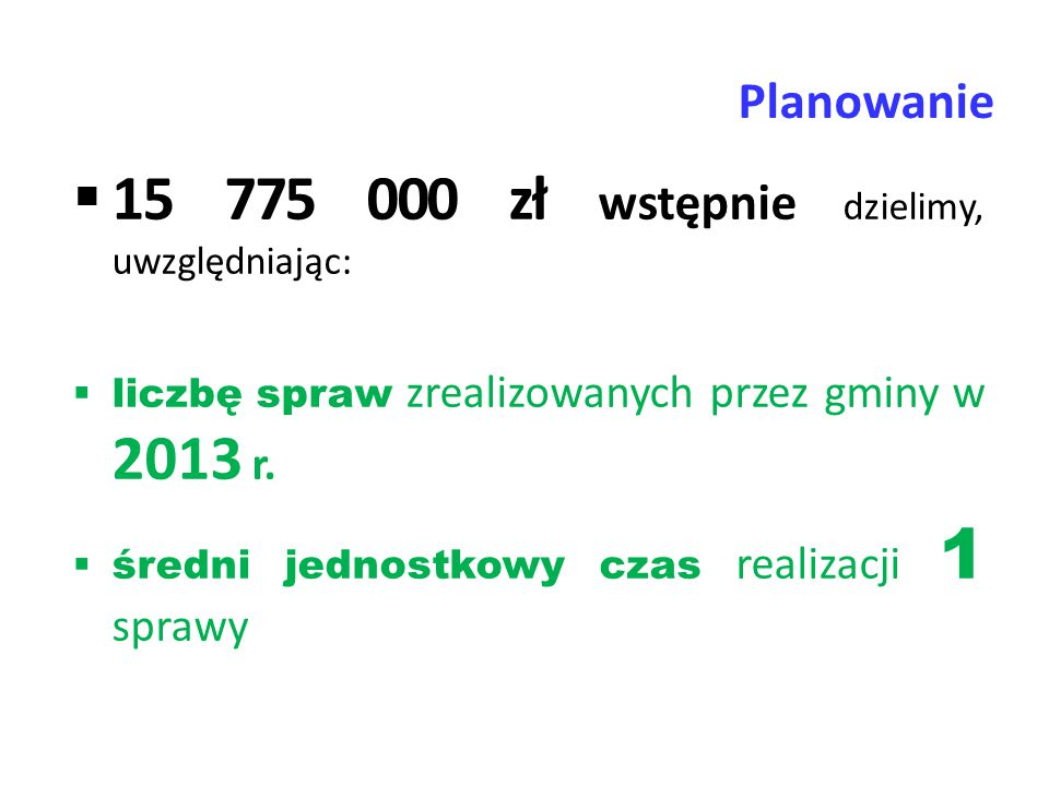 15 775 000 zł wstępnie dzielimy, uwzględniając: