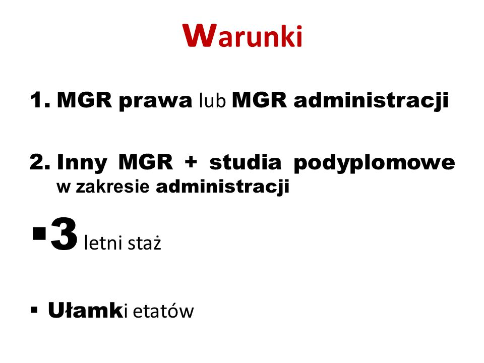 warunki 3 letni staż MGR prawa lub MGR administracji