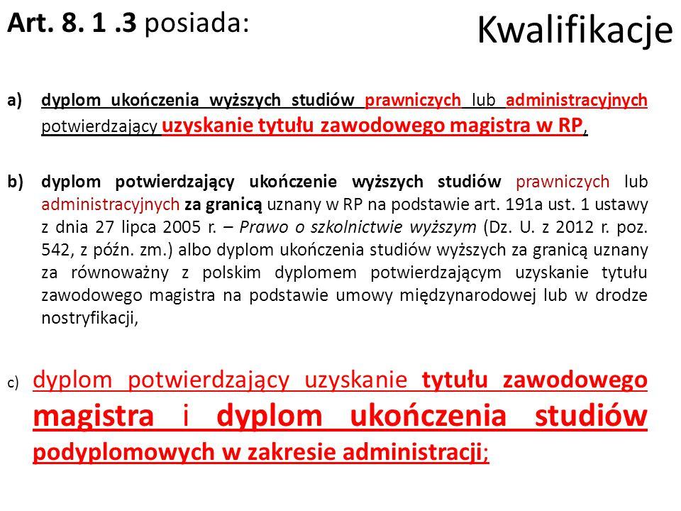 Kwalifikacje Art. 8. 1 .3 posiada: