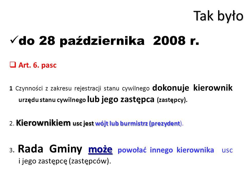 Tak było do 28 października 2008 r. Art. 6. pasc