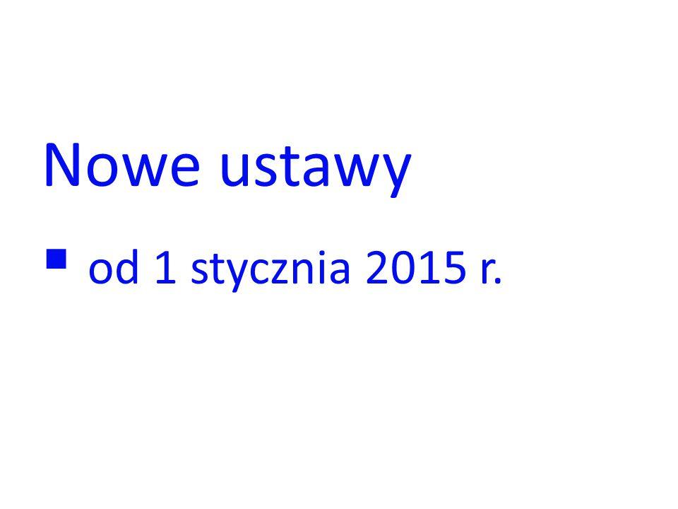 Nowe ustawy od 1 stycznia 2015 r.
