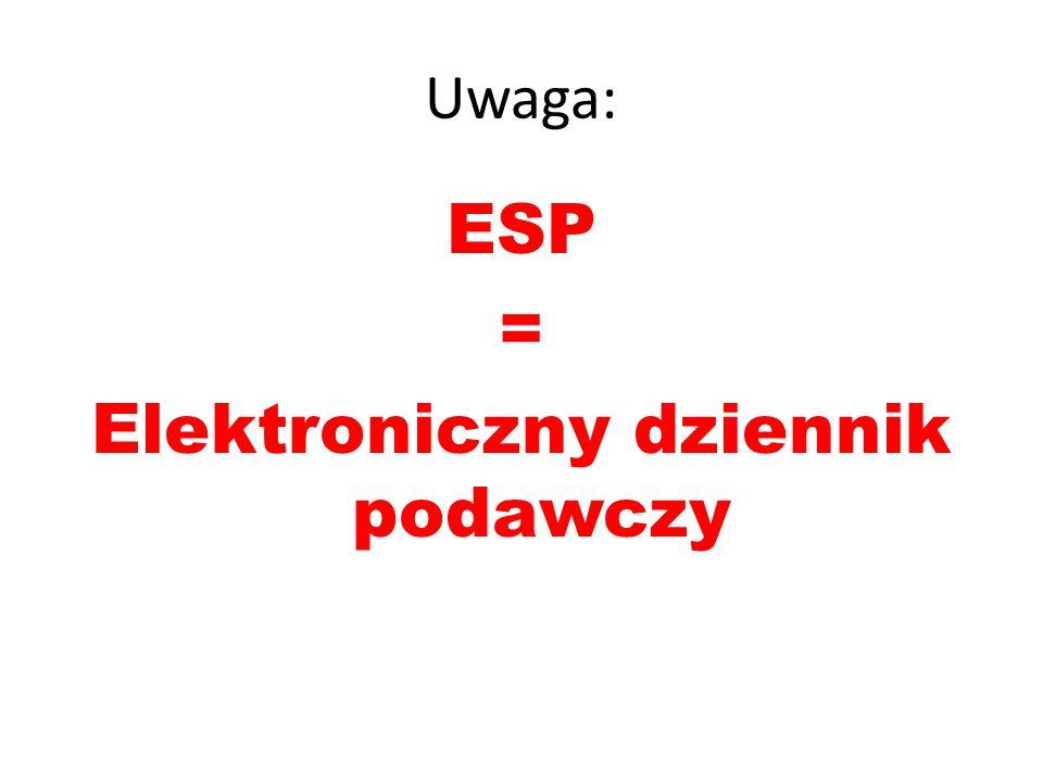 ESP = Elektroniczny dziennik podawczy