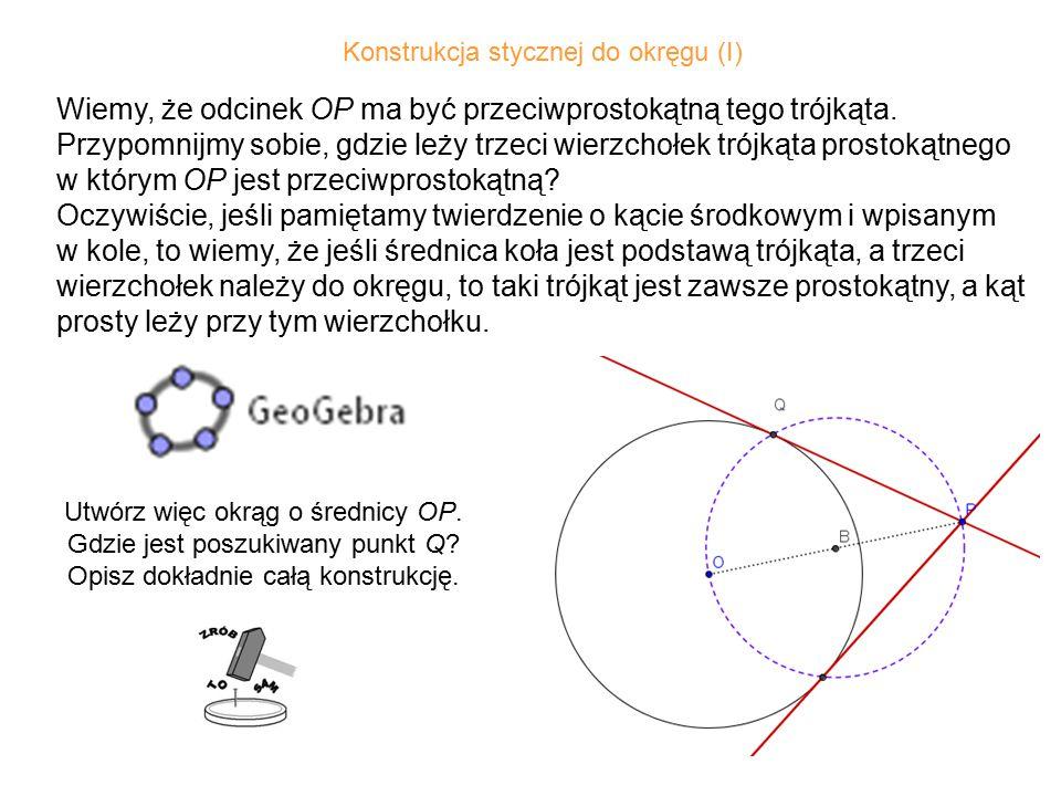 Wiemy, że odcinek OP ma być przeciwprostokątną tego trójkąta.